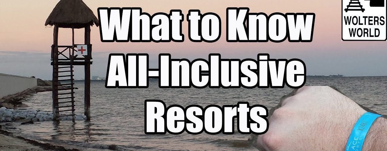 17 Things You Have To Know About All Inclusiveels Resorts Before You Book