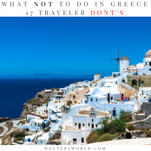 17 Things Tourists Should Never Do in Greece - Wolters World
