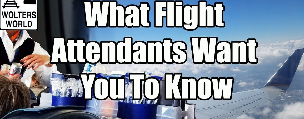 17 Things Flight Attendants Want Every Traveler to Know