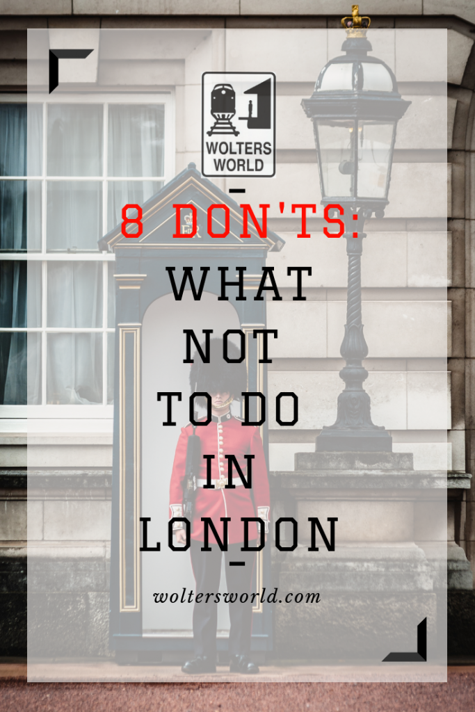 8 Things Tourists Should Never Do in London - Wolters World